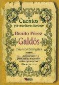 Benito Perez Galdos. Cuentos bilingues (Двуезични разкази на испански и български език)