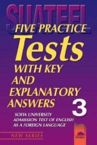 Тестове по английски език за кандидат-студенти № 3 Five Practice Tests
