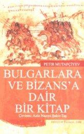 Bulgarlara ve bizans'a dair bir kitap