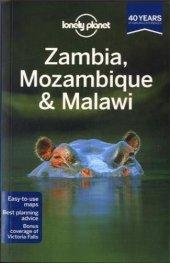 Zambia, Mozambique & Malawi/ Lonely Planet