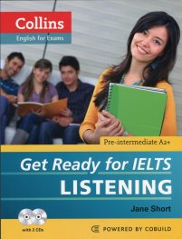 Collins English for Exams: Get Ready for IELTS. Listening