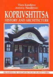 Koprivshtitsa: Hystory and Architecture