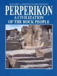 Perperikon. A Civilization of the Rock People