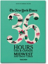 36 Hours USA & Canada Midwest and Great Lakes