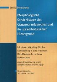 Morphologishe Sonderklassen des Gegenwartsdeutschen und ihr sprachhistorischer Hintergrund