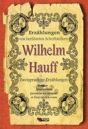 Erzahlungen von beruhmten Schriftstellern Wilhelm Hauff / Двуезични разкази на немски и български