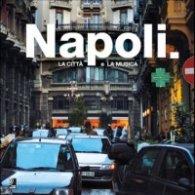 Napoli + 4 CD/ La Citta e La Musica