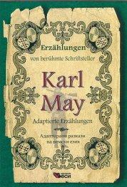 Erzahlungen von beruhmte Schriftseller Karl May. Adaptierte Erzahlungen