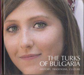 The Turks of Bulgaria: History, Traditions, Culture