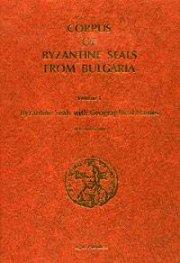 Corpus of Byzantine Seals from Bulgaria; v.1