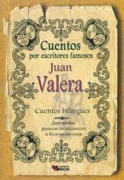 Cuentos por escritores famosos Juan Valera. Cuentos bilingues